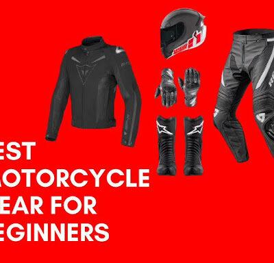 Best Motorcycle Gear For Beginners